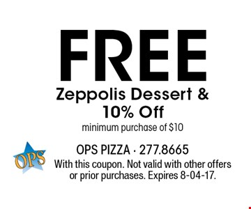 Free Zeppolis Dessert & 10% Offminimum purchase of $10. With this coupon. Not valid with other offers or prior purchases. Expires 8-04-17.