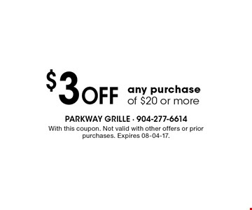 $3 Off any purchaseof $20 or more. With this coupon. Not valid with other offers or prior purchases. Expires 08-04-17.