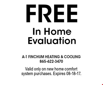 FREE In Home Evaluation. Valid only on new home comfort system purchases. Expires 08-18-17.