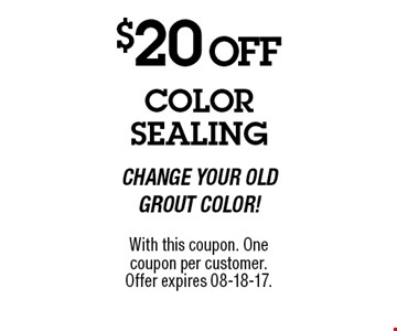 $20 OFF With this coupon. One coupon per customer.Offer expires 8-18-17.