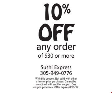 10% off any order of $30 or more. With this coupon. Not valid with other offers or prior purchases. Cannot be combined with another coupon. One coupon per check. Offer expires 8/25/17.