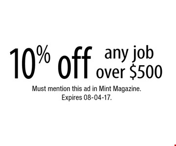 10% off any job over $500. Must mention this ad in Mint Magazine. Expires 08-04-17.