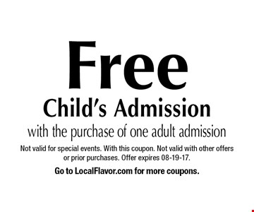 FreeChild's Admission. Not valid for special events. With this coupon. Not valid with other offers or prior purchases. Offer expires 08-19-17.
