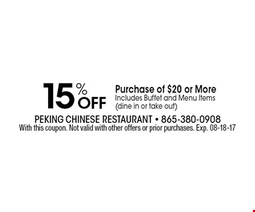 15% Off Purchase of $20 or MoreIncludes Buffet and Menu Items (dine in or take out). With this coupon. Not valid with other offers or prior purchases. Exp. 08-18-17