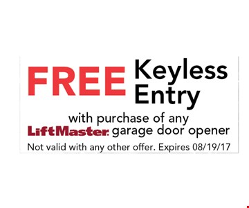 FREE Keyless Entrywith purchase of anyLiftMaster garage door opener. Not valid with any other offer. Expires 08/19/17