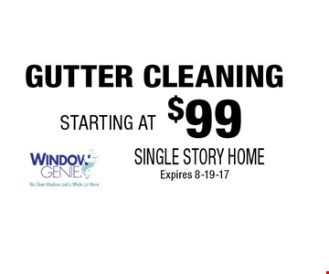 $99 GUTTER CLEANING. SINGLE STORY HOMEExpires 8-19-17