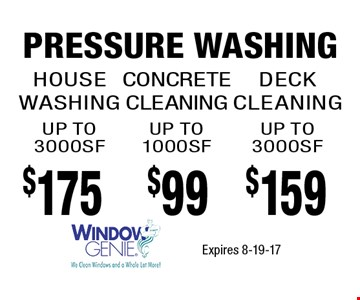 $175 PRESSURE WASHING. Expires 8-19-17
