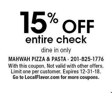 15% off entire check. Dine in only. With this coupon. Not valid with other offers. Limit one per customer. Expires 12-31-18. Go to LocalFlavor.com for more coupons.