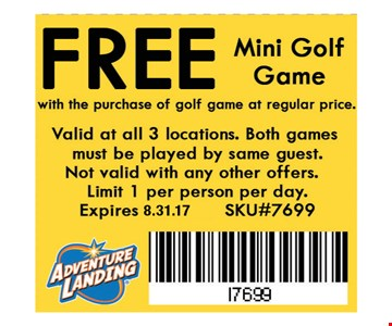 FREE Mini Golf Gamewith the purchase of golf fame at regular price. Valid at all 3 locations. Both games must be played by same guest. Not valid with any other offers. Limit 1 per person per day. Expires8.30.16. SKU#7699