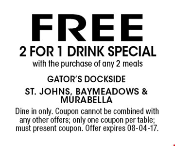 free 2 for 1 drink special with the purchase of any 2 meals. Dine in only. Coupon cannot be combined with any other offers; only one coupon per table; must present coupon. Offer expires 08-04-17.