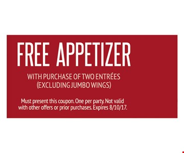 FREE appetizer with purchase of two entrees (excluding jumbo wings). Must present this coupon. One per party. Not valid with other offers or prior purchases. Expires 8-10-17.