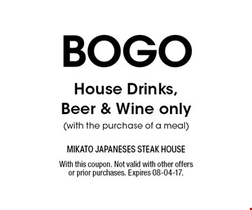 bogo House Drinks,Beer & Wine only(with the purchase of a meal). With this coupon. Not valid with other offers or prior purchases. Expires 08-04-17.