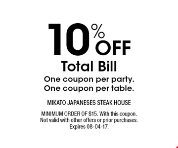 10% Off Total BillOne coupon per party. One coupon per table.. MINIMUM ORDER OF $15. With this coupon.Not valid with other offers or prior purchases.Expires 08-04-17.
