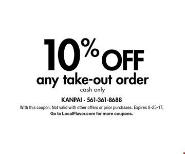 10% off any take-out order. Cash only. With this coupon. Not valid with other offers or prior purchases. Expires 8-25-17. Go to LocalFlavor.com for more coupons.