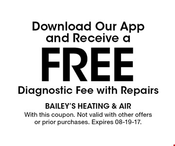 FREE Diagnostic Fee with Repairs. With this coupon. Not valid with other offers or prior purchases. Expires 08-19-17.