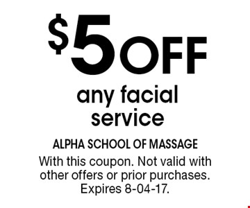 $5 OFF any facial service. With this coupon. Not valid with other offers or prior purchases.Expires 8-04-17.