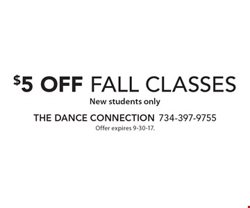 $5 off fall classes. New students only. Offer expires 9-30-17.