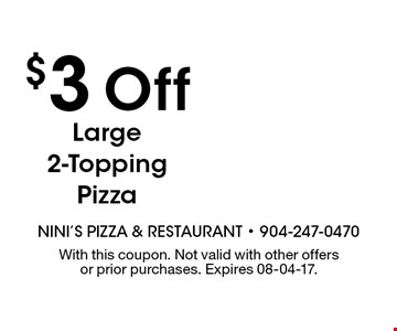 $3 Off Large 2-Topping Pizza. With this coupon. Not valid with other offers or prior purchases. Expires 08-04-17.