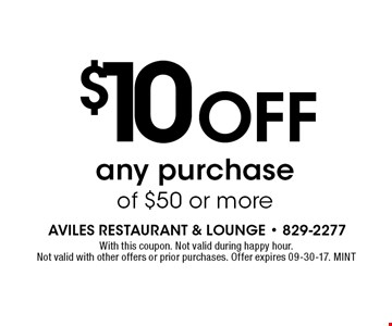 $10 OFF any purchase of $50 or more. With this coupon. Not valid during happy hour. Not valid with other offers or prior purchases. Offer expires 09-30-17. MINT