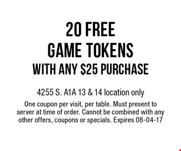 20 FREEGame tokenswith any $25 purchase. One coupon per visit, per table. Must present to server at time of order. Cannot be combined with any other offers, coupons or specials. Expires 08-04-17