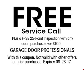 Free Service Call Plus a FREE 25-Point Inspection with any repair purchase over $100. . With this coupon. Not valid with other offers or prior purchases. Expires 08-28-17.