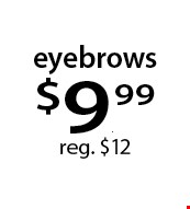 eyebrows $9.99 reg. $12. With this Clipper coupon. Not valid with other offers or prior services. Offer expires 08-28-17.