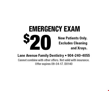 $20 emergency exam. Cannot combine with other offers. Not valid with insurance.Offer expires 09-04-17. D0140