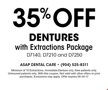 35% OFF Dentures with Extractions Package D7140, D7210 and D7250. Minimum of 10 Extractions. Immediate Denture only. New patients only. Uninsured patients only. With this coupon. Not valid with other offers or prior purchases. Exclusions may apply. Offer expires 09-04-17