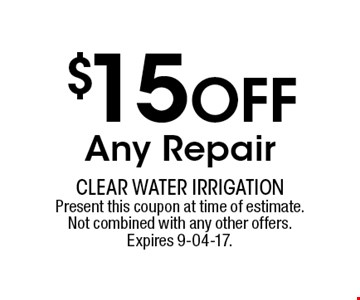 $15 Off Any Repair. Present this coupon at time of estimate.Not combined with any other offers.Expires 9-04-17.
