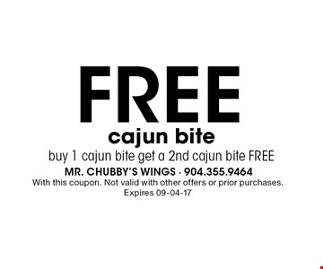 FREE cajun bite buy 1 cajun bite get a 2nd cajun bite FREE. With this coupon. Not valid with other offers or prior purchases. Expires 09-04-17