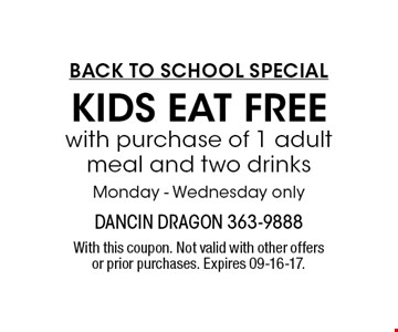 KIDS EAT FREE With this coupon. Not valid with other offers or prior purchases. Expires 09-16-17.