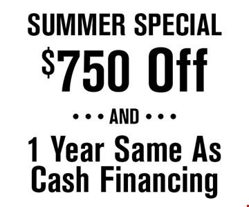 $750 Off Summer Special.