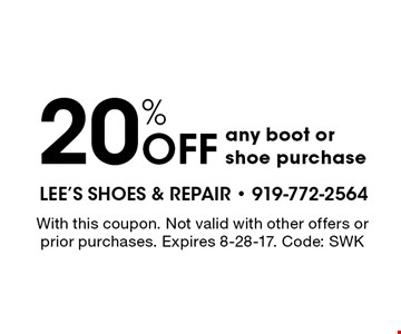 20% OFF any boot or shoe purchase. With this coupon. Not valid with other offers or prior purchases. Expires 8-28-17. Code: SWK