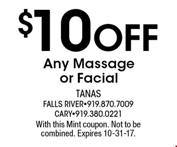 $10 Off Any Massage or Facial. With this Mint coupon. Not to be combined. Expires 10-31-17.