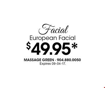 $49.95* FacialEuropean Facial. Expires 09-04-17.