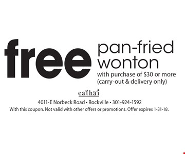 Free pan-fried wonton with purchase of $30 or more (carry-out & delivery only). With this coupon. Not valid with other offers or promotions. Offer expires 1-31-18.