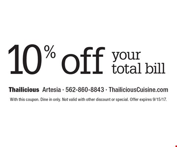 10% off your total bill. With this coupon. Dine in only. Not valid with other discount or special. Offer expires 9/15/17.