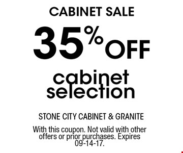 35% Off cabinet selection. With this coupon. Not valid with other offers or prior purchases. Expires 09-14-17.