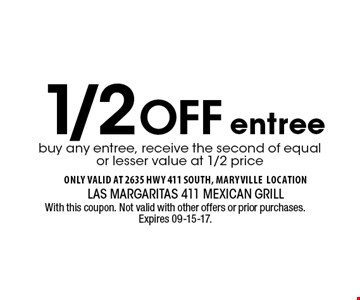 1/2Off buy any entree, receive the second of equal or lesser value at 1/2 priceentree . With this coupon. Not valid with other offers or prior purchases. Expires 09-15-17.