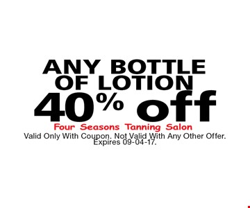 40% off ANY BOTTLEOF LOTION. Valid Only With Coupon. Not Valid With Any Other Offer. Expires 09-04-17.