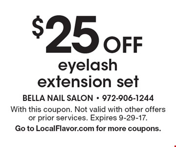 $25Off eyelash extension set. With this coupon. Not valid with other offers or prior services. Expires 9-29-17. Go to LocalFlavor.com for more coupons.