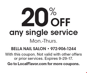 20% Off any single service Mon.-Thurs. With this coupon. Not valid with other offers or prior services. Expires 9-29-17. Go to LocalFlavor.com for more coupons.