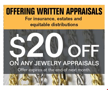 $20 OFF ON ANY JEWELRY APPRAISALS. Offer expires 09-30-17