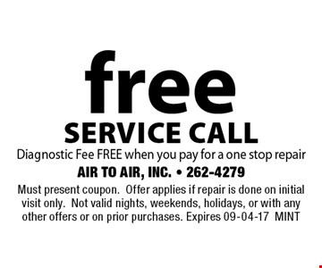 free service call Diagnostic Fee FREE when you pay for a one stop repair. Must present coupon.Offer applies if repair is done on initial visit only.Not valid nights, weekends, holidays, or with any other offers or on prior purchases. Expires 09-04-17MINT