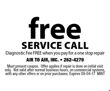 free service call Diagnostic Fee FREE when you pay for a one stop repair. Must present coupon.Offer applies if repair is done on initial visit only.Not valid after normal business hours, on commercial systems, with any other offers or on prior purchases. Expires 09-04-17MINT