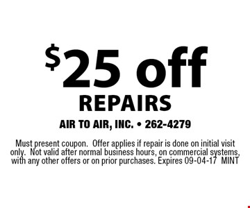 $25 off REPAIRS. Must present coupon.Offer applies if repair is done on initial visit only.Not valid after normal business hours, on commercial systems, with any other offers or on prior purchases. Expires 09-04-17MINT