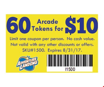 60 Arcade tokens for $10. Limit one coupon per person. No Cash value. Not Valid with any other discounts or offers.SKU#1500. Expires 08-31-17