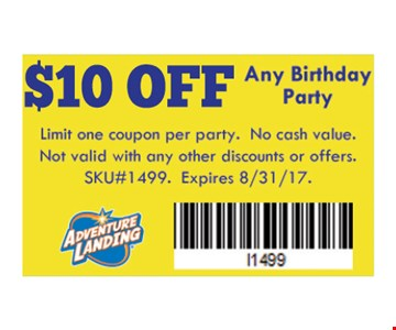 $10 OFF Any Birthday Party. Limit one coupon per party. no cash value. not valid with any other discounts or offers. SKU# 1499. Expires 08-31-17.