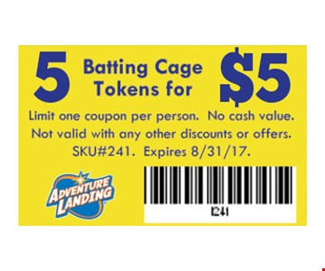 5 Batting Cage tokens for $5. Limit one coupon per person. No cash Value. Not Valid with any other discounts or offers. SKU#241. Expires 08-31-17.