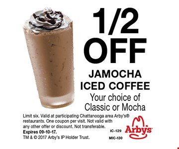 1/2 OFF Jamocha iced coffee. Limit six. Valid at participating Chattanooga area Arby's restaurants. One coupon per visit. Not valid with any other offer or discount. Not transferable. Expires 09-10-17.TM &  2017 Arby's IP Holder Trust.